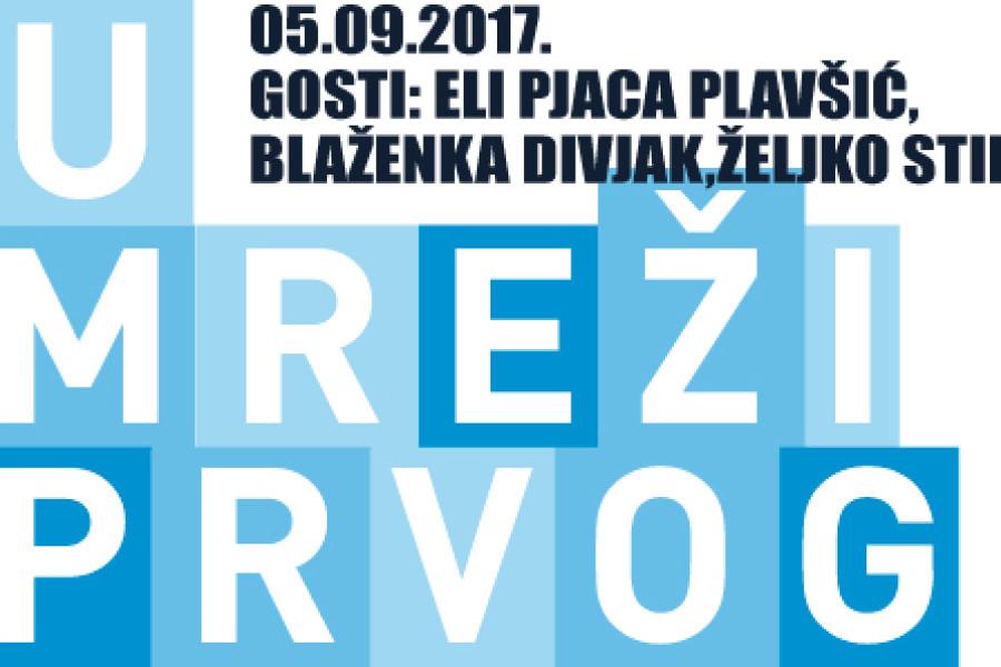 05.09.2017. U mreži prvog, Gosti: Željko Stipić, Eli Pjaca Plavšić, Blaženka Divjak