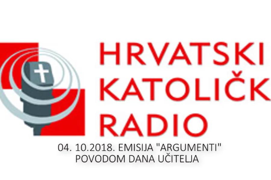 04.10.2018.  KATOLIČKI RADIO, emisija Argumenti povodom Dana učitelja